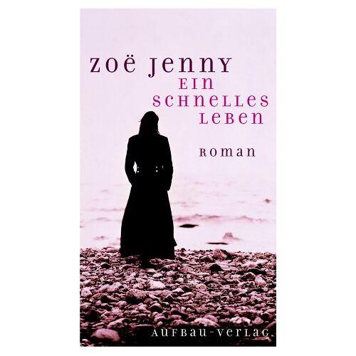 Zoe Jenny - Ein schnelles Leben - Preis vom 17.05.2021 04:44:08 h