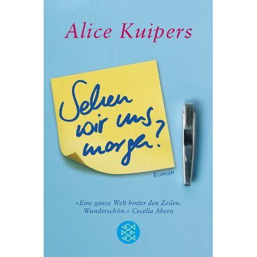 Alice Kuipers - Sehen wir uns morgen?: Roman - Preis vom 16.06.2021 04:47:02 h