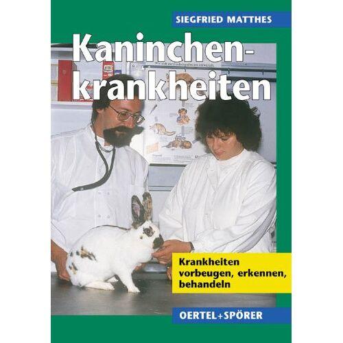 Siegfried Matthes - Kaninchenkrankheiten. Krankheiten vorbeugen, erkennen, behandeln - Preis vom 18.06.2021 04:47:54 h