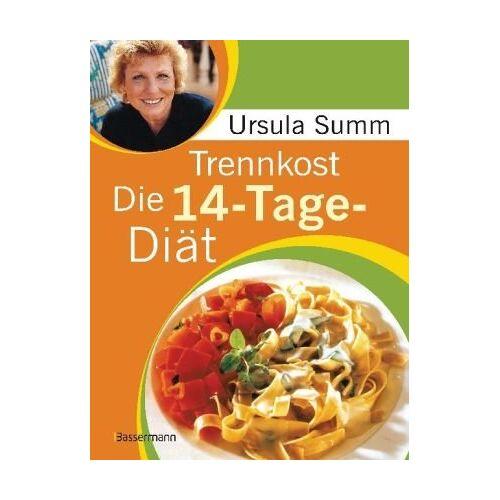 Ursula Summ - Trennkost - Die 14-Tage-Diät - Preis vom 19.06.2021 04:48:54 h