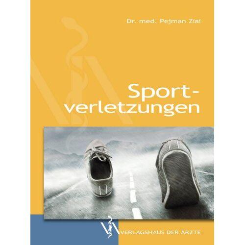 Pejman Ziai - Sportverletzungen: Vermeiden - erkennen - behandeln - Preis vom 16.06.2021 04:47:02 h