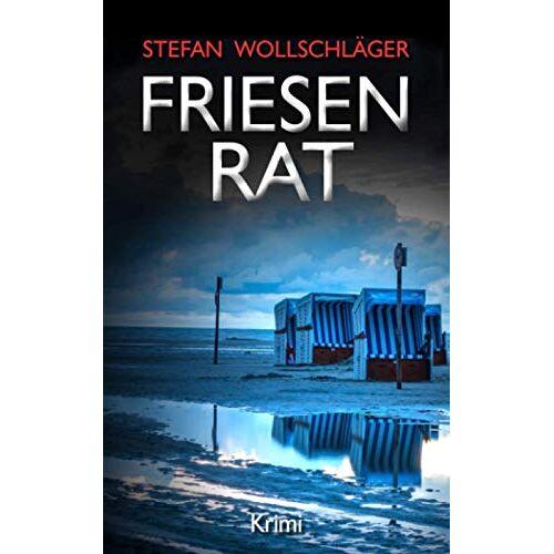Stefan Wollschläger - Friesenrat: Ostfriesen-Krimi - Preis vom 11.10.2021 04:51:43 h