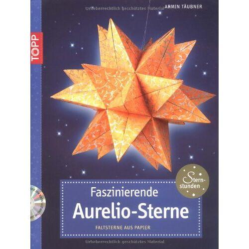 Armin Täubner - Faszinierende Aurelio-Sterne: Faltsterne aus Papier - Preis vom 22.06.2021 04:48:15 h