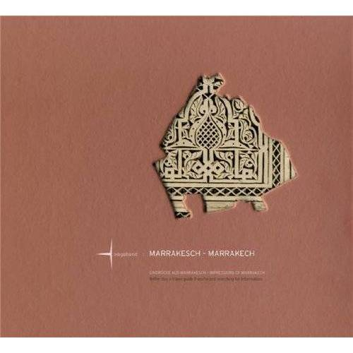 Bernd Rücker - MARRAKESCH - MARRAKECH: Eindrücke aus Marrakesch/Impressions of Marrakech (CITY IMPRESSIONS) - Preis vom 14.10.2021 04:57:22 h