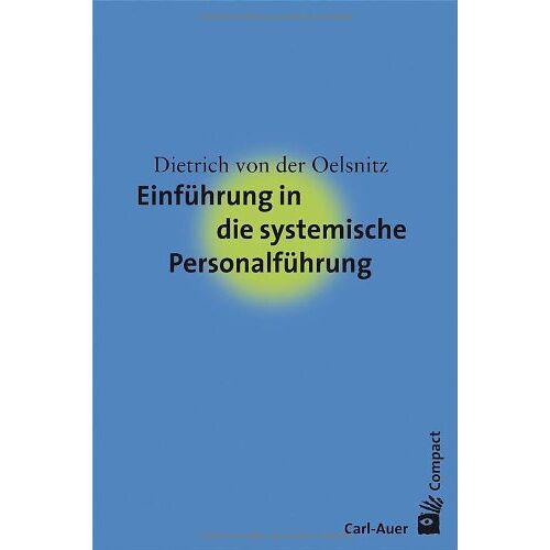 Oelsnitz, Dietrich von der - Einführung in die systemische Personalführung - Preis vom 22.06.2021 04:48:15 h