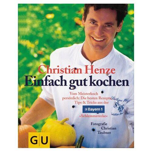 Christian Henze - Einfach gut kochen - Preis vom 14.06.2021 04:47:09 h
