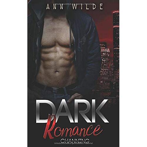 Ann Wilde - Dark Romance: Channing - Preis vom 13.06.2021 04:45:58 h