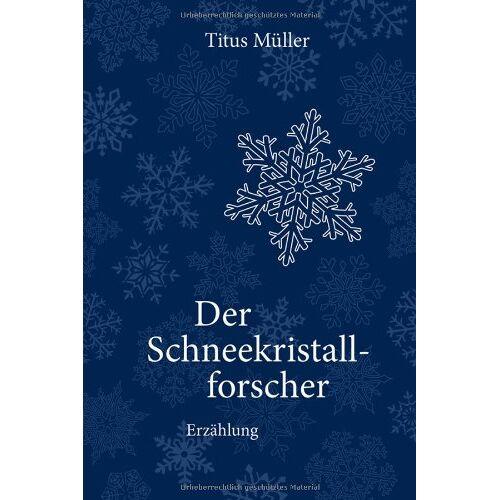 Titus Müller - Der Schneekristallforscher: Erzählung - Preis vom 29.07.2021 04:48:49 h