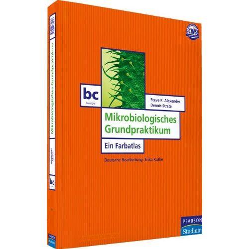 Alexander, Steve K. - Mikrobiologisches Grundpraktikum - Ein Farbatlas (Pearson Studium - Biologie) - Preis vom 12.10.2021 04:55:55 h