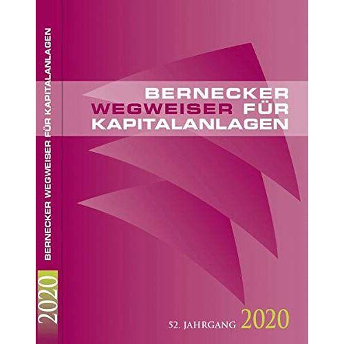 Bernecker, Hans A. - Bernecker Wegweiser für Kapitalanlagen 2020 - Preis vom 17.06.2021 04:48:08 h
