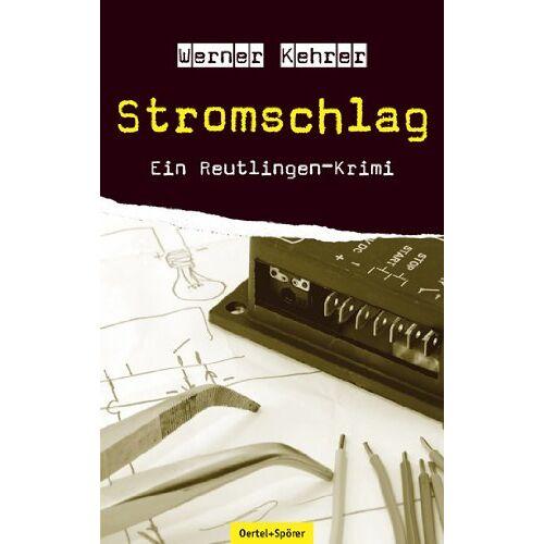 Werner Kehrer - Stromschlag: Ein Reutlingen-Krimi - Preis vom 22.06.2021 04:48:15 h