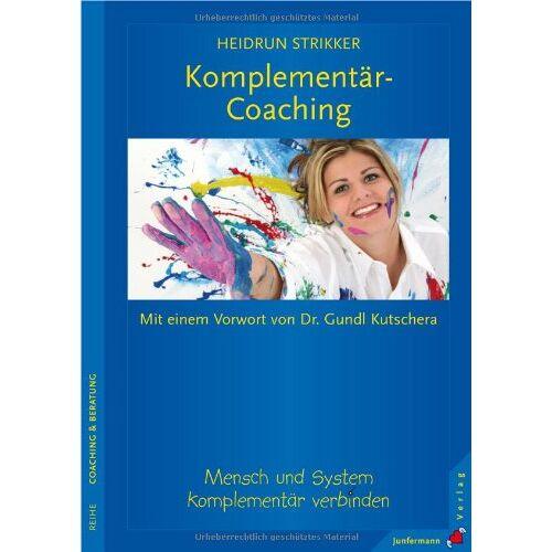 Heidrun Strikker - Komplementär-Coaching. Mensch und System komplementär verbinden - Preis vom 11.06.2021 04:46:58 h