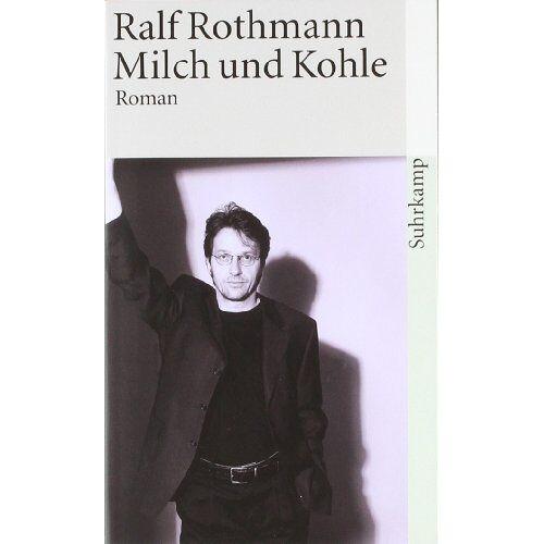 Ralf Rothmann - Milch und Kohle - Preis vom 17.06.2021 04:48:08 h
