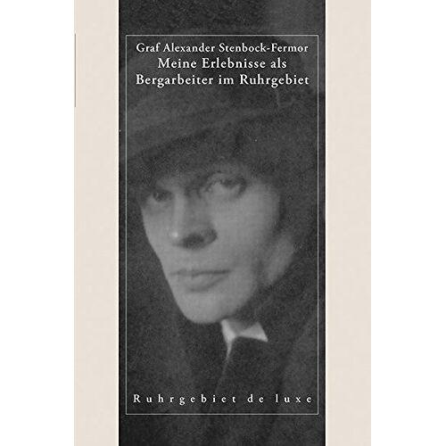 Alexander Graf Stenbock-Fermor - Meine Erlebnisse als Bergarbeiter im Ruhrgebiet (Ruhrgebiet de luxe) - Preis vom 02.08.2021 04:48:42 h