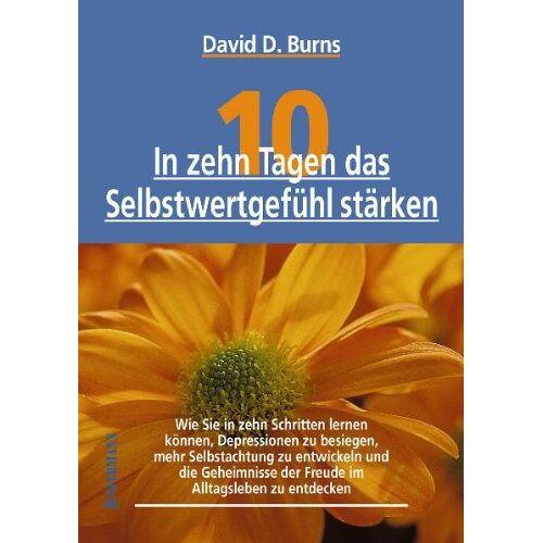 Burns, David D. - In zehn Tagen das Selbstwertgefühl stärken - Preis vom 19.06.2021 04:48:54 h