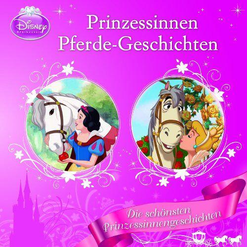Disney - Prinzessinnen-Pferde-Geschichten: Die schönsten Prinzessinnengeschichten - Preis vom 18.10.2021 04:54:15 h