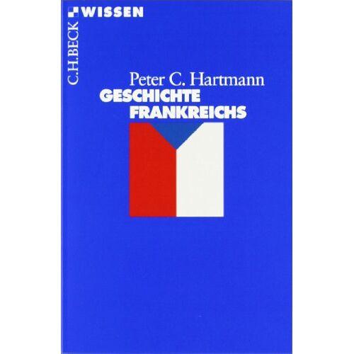 Hartmann, Peter C. - Geschichte Frankreichs - Preis vom 11.10.2021 04:51:43 h