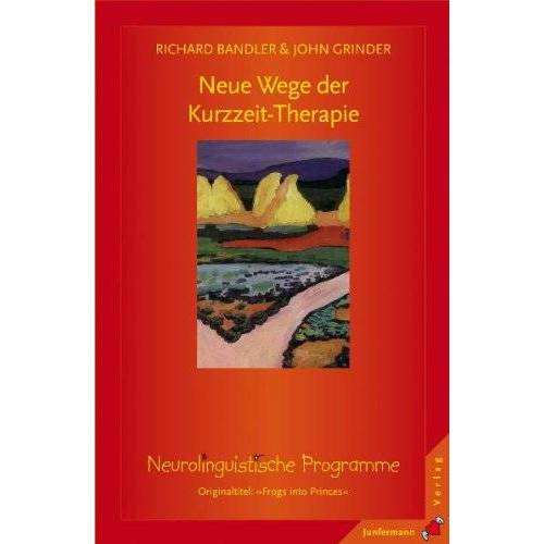 Richard Bandler - Neue Wege der Kurzzeit - Therapie: Neurolinguistische Programme - Preis vom 24.07.2021 04:46:39 h