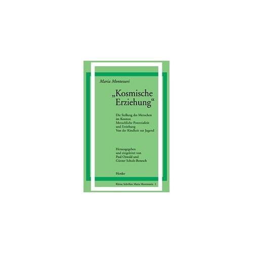 Maria Montessori - Kosmische Erziehung (Schriften Montessori) - Preis vom 24.07.2021 04:46:39 h