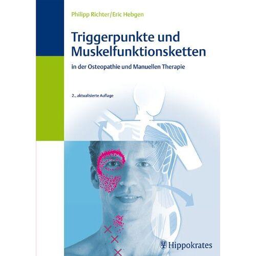 Philipp Richter - Triggerpunkte und Muskelfunktionsketten in der Osteopathie und manuellen Therapie - Preis vom 02.08.2021 04:48:42 h