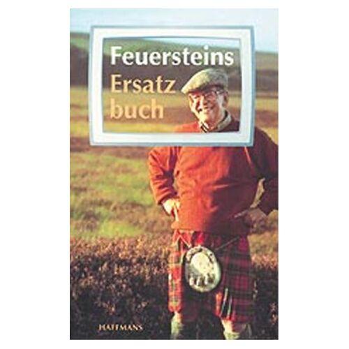 Herbert Feuerstein - Feuersteins Ersatzbuch - Preis vom 11.06.2021 04:46:58 h