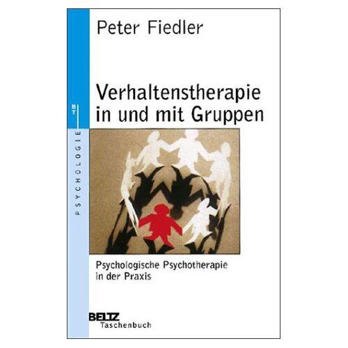 Peter Fiedler - Verhaltenstherapie in und mit Gruppen - Preis vom 08.09.2021 04:53:49 h