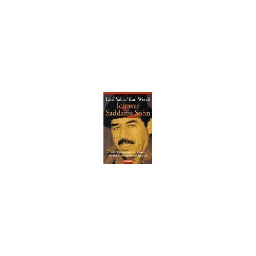 Latif Yahia - Ich war Saddams Sohn: Als Doppelgänger im Dienst des irakischen Diktators Hussein - Preis vom 09.06.2021 04:47:15 h