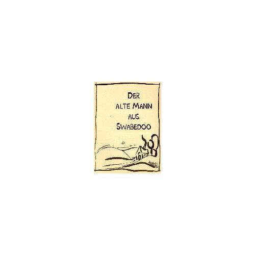 Thomas Techau - Der alte Mann aus Swabedoo - Preis vom 18.06.2021 04:47:54 h