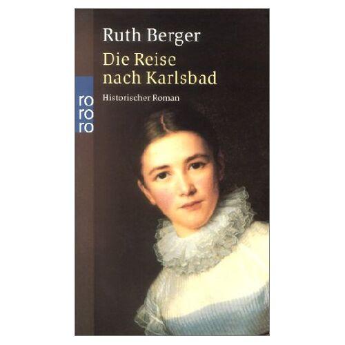 Ruth Berger - Die Reise nach Karlsbad. Historischer Roman - Preis vom 09.06.2021 04:47:15 h