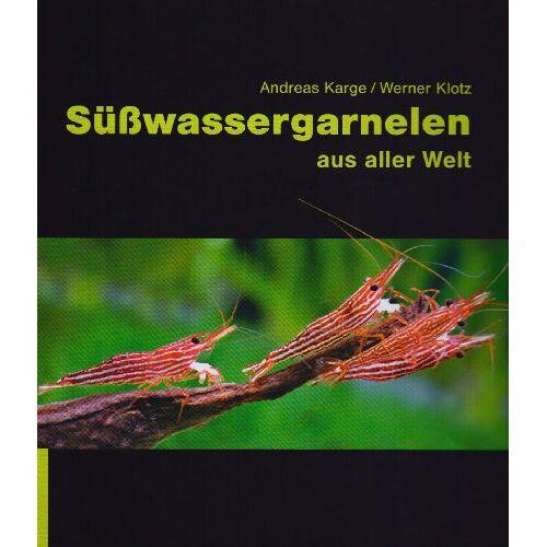 Andreas Karge - Süßwassergarnelen aus aller Welt - Preis vom 14.06.2021 04:47:09 h