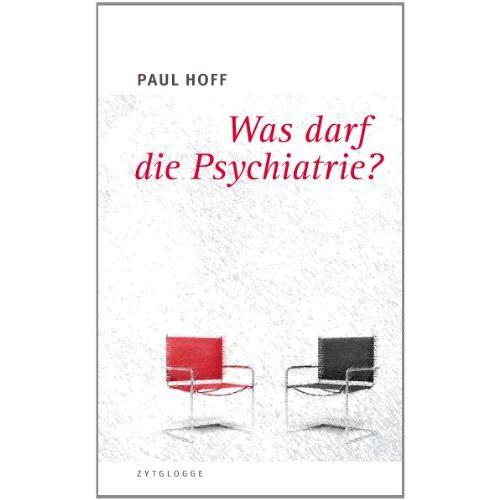 Paul Hoff - Was darf die Psychiatrie? - Preis vom 22.06.2021 04:48:15 h