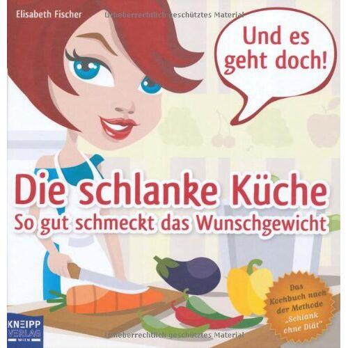"""Elisabeth Fischer - Die schlanke Küche: So gut schmeckt das Wunschgewicht. Das Kochbuch nach der Methode """"Schlank ohne Diät"""" - Preis vom 28.07.2021 04:47:08 h"""