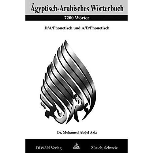 Mohamed Abdel Aziz - Ägyptisch-Arabisches Wörterbuch, 7200 Wörter: Deutsch /Arabisch /phonetisch und Arabisch /Deutsch /phonetisch - Preis vom 18.06.2021 04:47:54 h