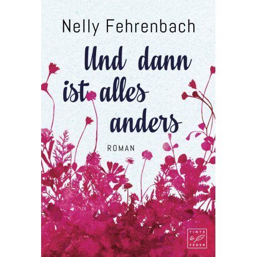 Nelly Fehrenbach - Und dann ist alles anders - Preis vom 17.06.2021 04:48:08 h