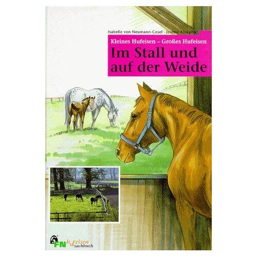 Neumann-Cosel-Nebe, Isabelle v - Im Stall und auf der Weide - Kleines Hufeisen - Großes Hufeisen - Preis vom 25.09.2021 04:52:29 h