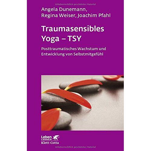 Angela Dunemann - Traumasensibles Yoga - TSY: Posttraumatisches Wachstum und Entwicklung von Selbstmitgefühl (Leben lernen) - Preis vom 16.10.2021 04:56:05 h