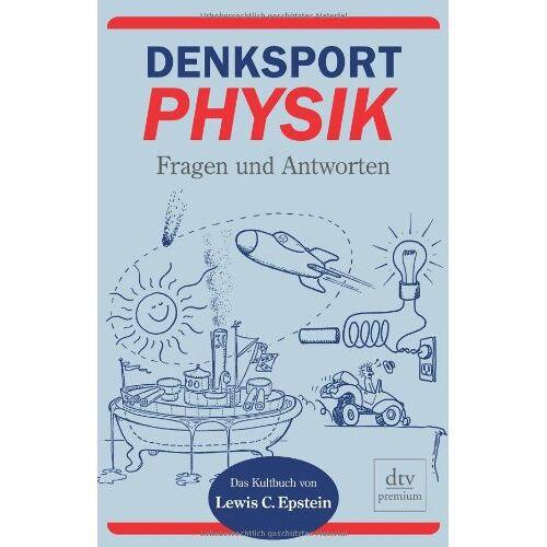 Epstein, Lewis C. - Denksport-Physik: Fragen und Antworten - Preis vom 16.06.2021 04:47:02 h