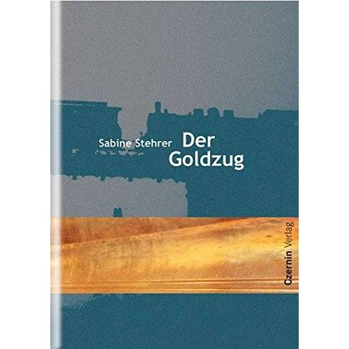 Sabine Stehrer - Der Goldzug - Preis vom 11.06.2021 04:46:58 h