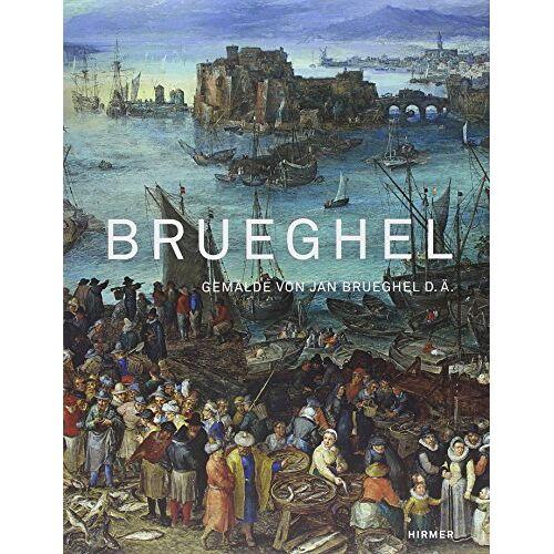 Mirjam Neumeister - Brueghel: Gemälde von Jan Brueghel d.Ä.; Katalogbuch zur Ausstellung in München, Alte Pinakothek, 22.3.-16.6.2013 - Preis vom 24.07.2021 04:46:39 h