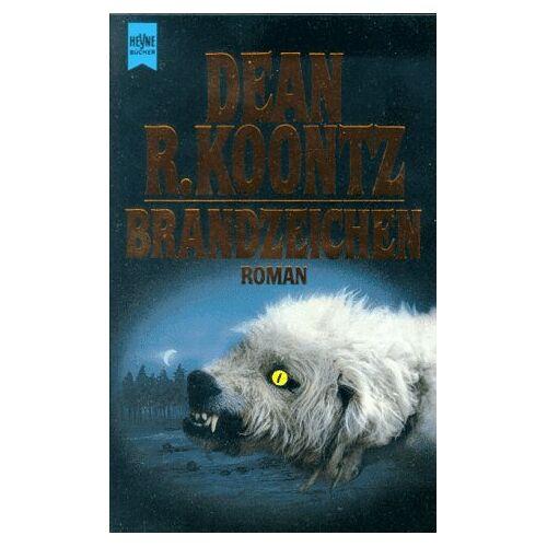 Koontz, Dean R. - Brandzeichen. Roman. - Preis vom 11.06.2021 04:46:58 h