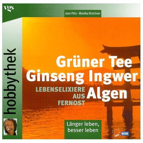 Jean Pütz - Grüner Tee, Ginseng, Ingwer, Algen: Lebenselexiere aus Fernost - Preis vom 15.10.2021 04:56:39 h