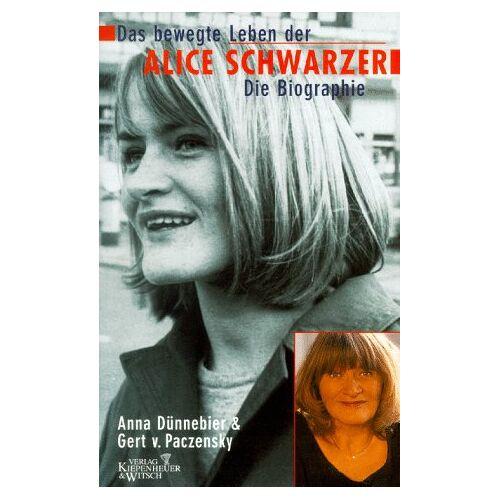 Anna Dünnebier - Das bewegte Leben der Alice Schwarzer. Die Biographie - Preis vom 11.06.2021 04:46:58 h