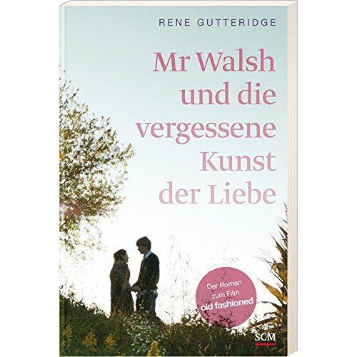 Rene Gutteridge - Mr Walsh und die vergessene Kunst der Liebe - Preis vom 17.06.2021 04:48:08 h