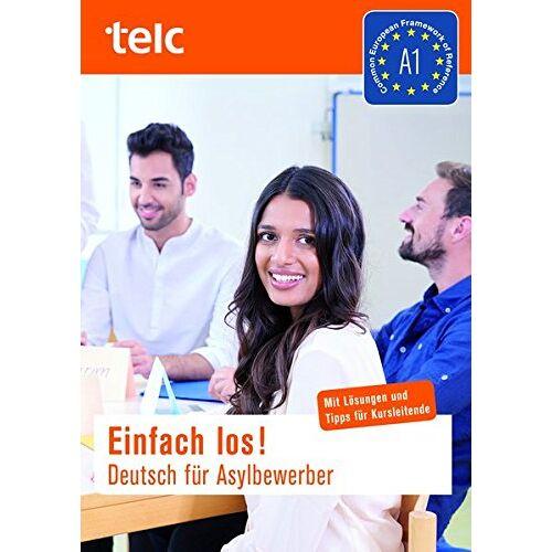 Milena Angioni - Einfach los! Deutsch für Asylbewerber: Mit Tipps und Lösungen für Kursleitende. - Preis vom 11.06.2021 04:46:58 h