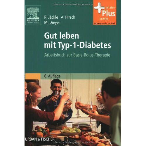 Renate Jäckle - Gut leben mit Typ-1-Diabetes: Arbeitsbuch zur Basis-Bolus-Therapie - Preis vom 23.09.2021 04:56:55 h