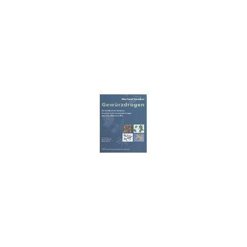 Eberhard Teuscher - Gewürzdrogen: Handbuch der Gewürze, Gewürzkräuter, ihrer ätherischen Öle und der Gewürzmischungen - Preis vom 11.10.2021 04:51:43 h
