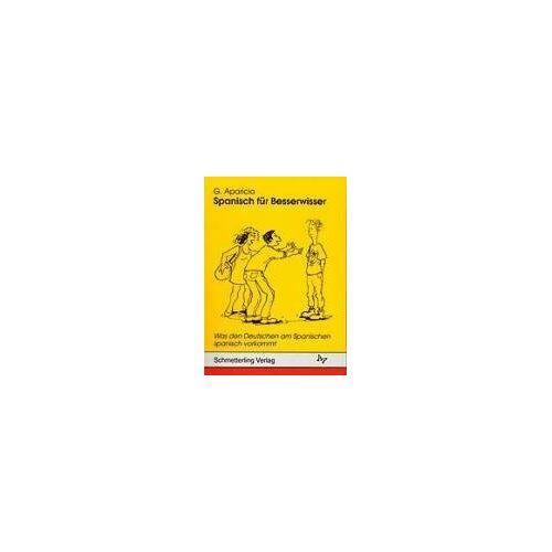 Guillermo Aparicio - Spanisch für Besserwisser, Bd.1, Was den Deutschen am Spanischen spanisch vorkommt - Preis vom 22.06.2021 04:48:15 h