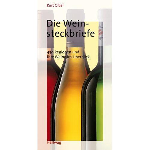 Kurt Gibel - Weinsteckbriefe, Die (Allgemeine Einführungen) - Preis vom 14.06.2021 04:47:09 h