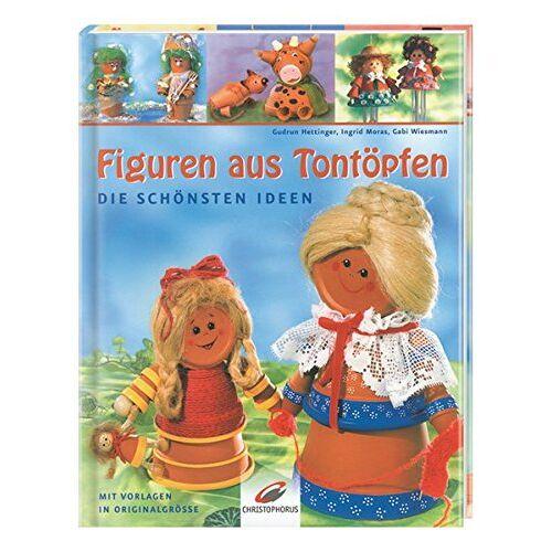 Gudrun Hettinger - Figuren aus Tontöpfen: Die schönsten Ideen - Preis vom 28.07.2021 04:47:08 h