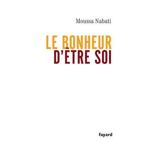Moussa Nabati - Le bonheur d'être soi - Preis vom 21.06.2021 04:48:19 h